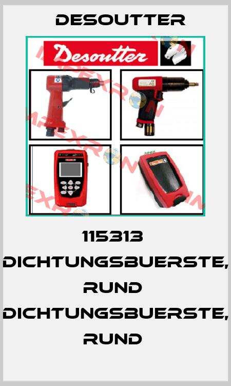Desoutter-115313  DICHTUNGSBUERSTE, RUND  DICHTUNGSBUERSTE, RUND  price