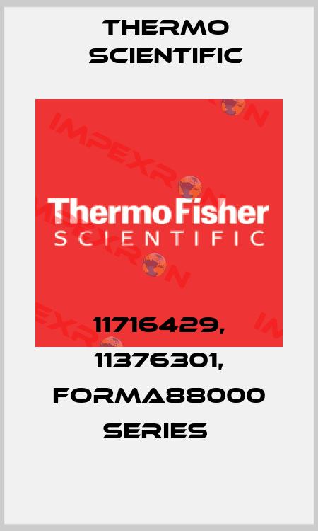 Thermo Scientific-11716429, 11376301, FORMA88000 SERIES  price